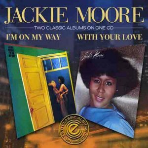 Jackie Moore - I'm On My Way / With Your Love (2009)