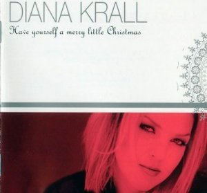 Diana Krall - Have Yourself A Merry Little Christmas (1995)