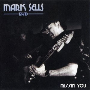 Mark Sells Band - Missin' You (2012)