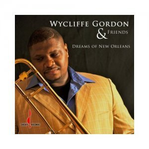 Wycliffe Gordon - Dreams of New Orleans (2012)