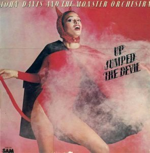 John Davis & The Monster Orchestra - Up Jumped The Devil (1977)