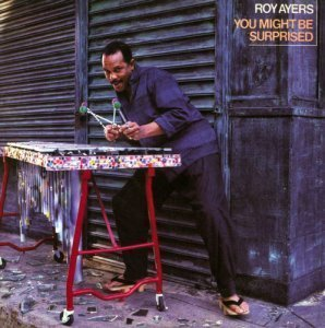 Roy Ayers - You Might Be Surprised [Expanded Edition] (2012)