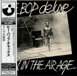 Be Bop Deluxe - Live! In The Air Age 1977 (JAPAN EDITION 2008)