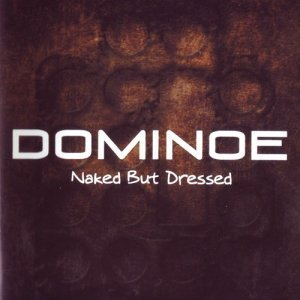 Dominoe - Naked But Dressed (2012)