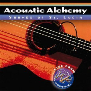 Acoustic Alchemy - Sounds Of St. Lucia (2003)