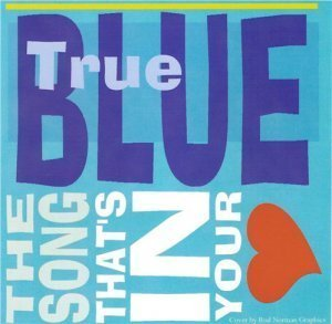True Blue - The Song That's in Your Heart (2012)