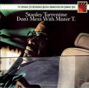 Stanley Turrentine - Don't Mess With Mister T (1973)