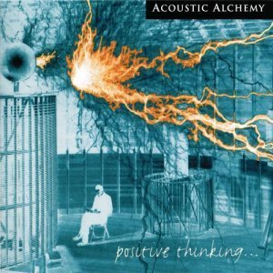 Acoustic Alchemy - Positive Thinking (1998)