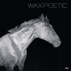 Wax Poetic - On a Ride (2012)