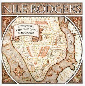 Nile Rodgers - Adventures in the Land of the Good Groove (1983) [Remastered 2009]
