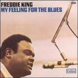 Freddie King - My Feeling For The Blues (1970)
