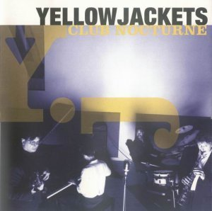 Yellowjackets - Club Nocturne (1998)