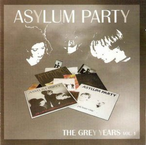 Asylum Party - The Grey Years Vol. 1 [Remastered] (2006)