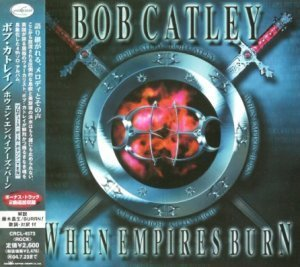 Bob Catley - When Empires Burn 2003 (Nippon Crown/Japan)