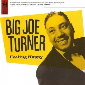 Big Joe Turner - Feeling Happy (2007)