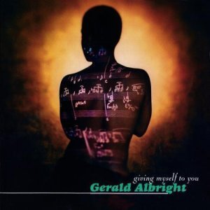 Gerald Albright - Giving Myself to You (1995)