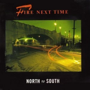 Fire Next Time - North To South (1988)