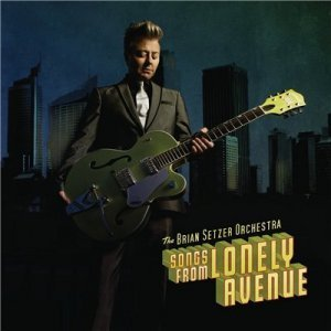 The Brian Setzer Orchestra - Songs From Lonely Avenue (2009)