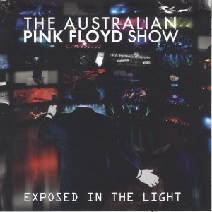 The Australian Pink Floyd Show - Exposed in the Light (2012)