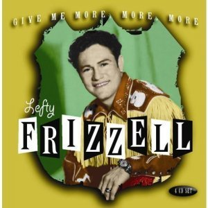 Lefty Frizzell - Give Me More, More, More [Box Set] (2007)