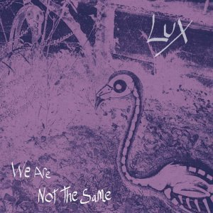 Lux - We Are Not The Same (2012)