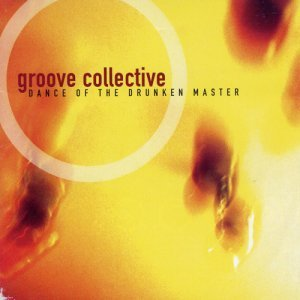 Groove Collective - Dance Of The Drunken Master (1998)