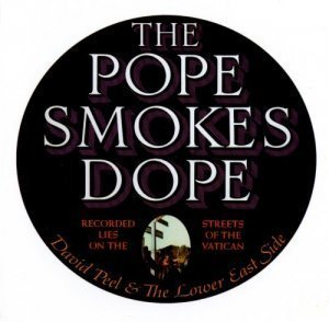 David Peel & The Lower East Side - The Pope Smokes Dope (1972)