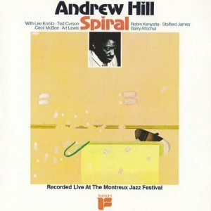 Andrew Hill - Spiral (1975)