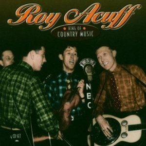 Roy Acuff - King Of Country Music [Box Set] (2004)