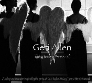 Geri Allen - Flying Toward the Sound (2010)