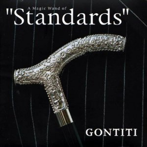 Gontiti - A Magic Wand of 'Standards' (2002)