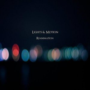 Lights & Motion - Reanimation (2013)
