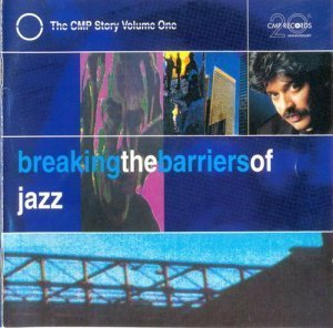 VA - Breaking the Barriers of Jazz: The CMP Story Volume One (1997)