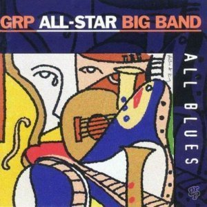 GRP All-Star Big Band - All Blues(1995)