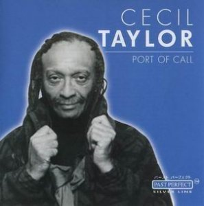 Cecil Taylor - Port Of Call (2002)