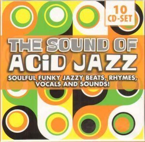 VA - The Sound Of Acid Jazz - Soulful Funky Jazzy Beats, Rhymes, Vocals And Sounds! [10CD Box Set] (2010) FLAC