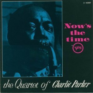 Charlie Parker - Now's the Time (1957)