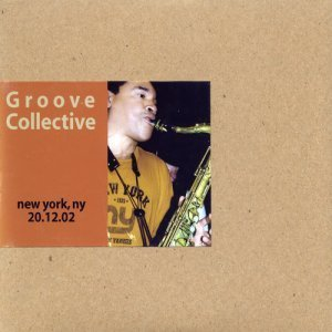 Groove Collective - Live: New York, NY 20.12.02