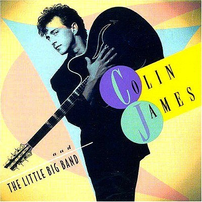 Colin James - Colin James And The Little Big Band I (1993)