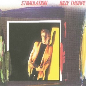 Billy Thorpe - Stimulation 1981 (Reissue 2004)