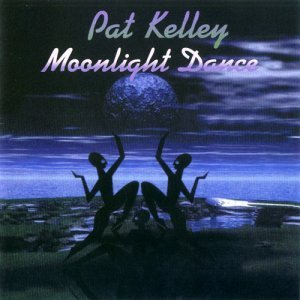 Pat Kelley - Moonlight Dance (1998)