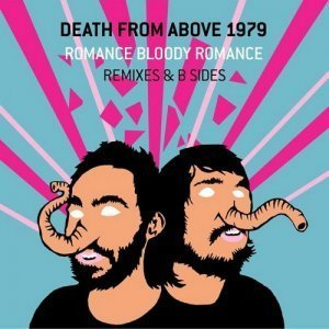Death from Above 1979 - Romance Bloody Romance: Remixes & B-Sides (2005)