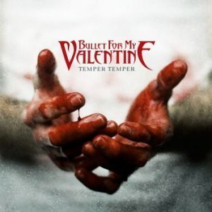 Bullet For My Valentine - Temper Temper (2013) [Deluxe Edition]