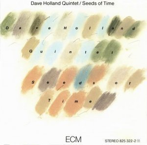 Dave Holland Quintet - Seeds of Time (1985)