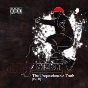 Limp Bizkit - The Unquestionable Truth (Part 2) (2013)