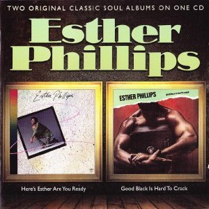 Esther Phillips - Here's Esther Are You Ready / Good Black Is Hard To Crack (2011)