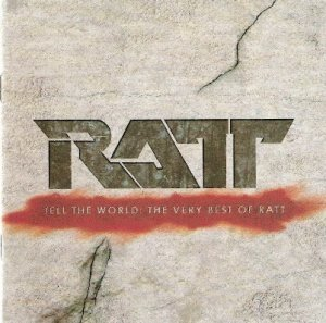 Ratt - Tell The World: The Very Best Of Ratt (2007)