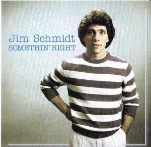 Jim Schmidt - Somethin' Right (1983) [Remastered 2010]