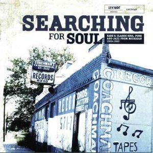 VA - Searching For Soul: Rare and Classic Soul, Funk and Jazz from Michigan 1968-1980 (2005)