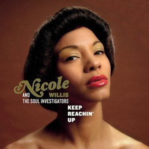 Nicole Willis And The Soul Investigators - Keep Reachin' Up (2005)